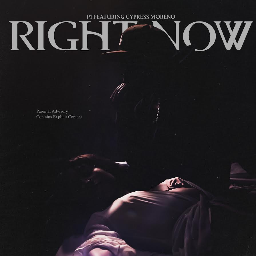 "P1 ""Right Now"" featuring Cypress Moreno (Directed by Goodwork)"