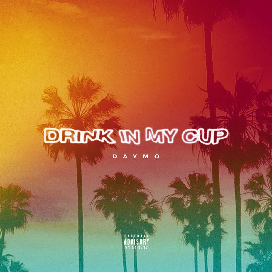 Daymo - Drink In My Cup prod. by Wonderlust