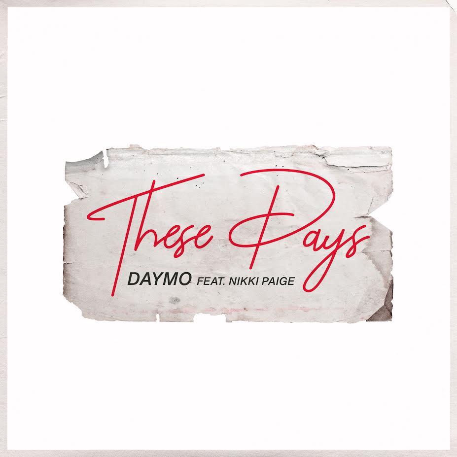 "Daymo ""These Days"" feat. Nikki Paige prod. by Lou XTwo"